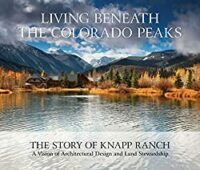 Living Beneath the Colorado Peaks-The Story of Knapp Ranch Coffe Table Book.jpg